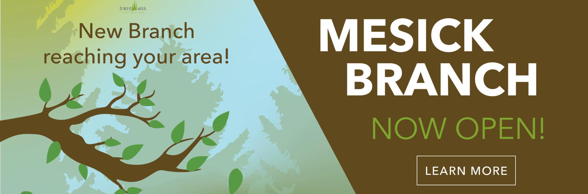 Mesick Branch Now Open