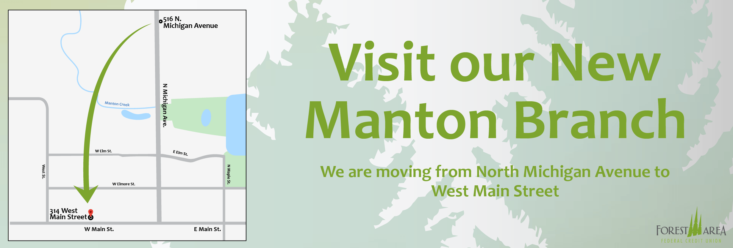 Visit our New Manton Branch. We are moving from North Michigan Avenue to West Main Street.