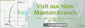 Visit Our New Manton Branch