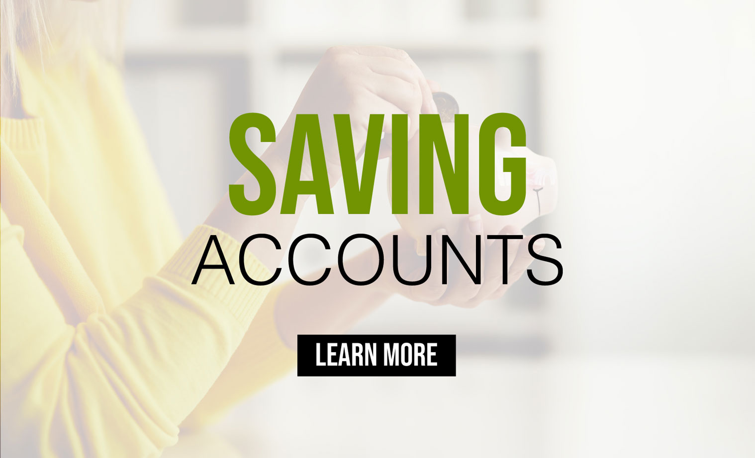 Learn more about Savings Accounts