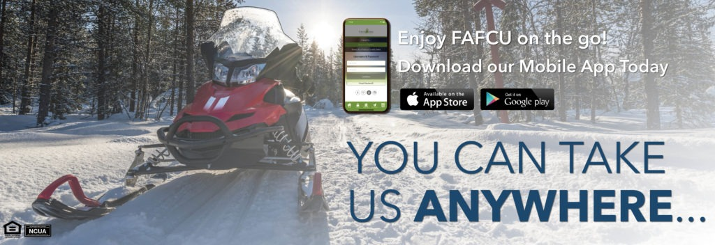 Enjoy FAFCU on the go! Download our Mobille App from the App Store or Google play so you can take us anywhere