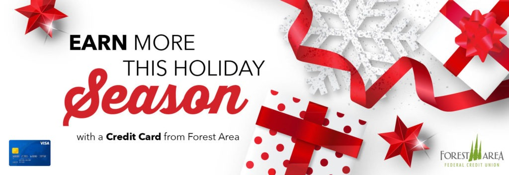 Earn more this holiday season with a credit card from Forest Area